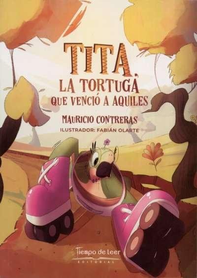 Libro: Tita, la tortuga que venció a Aquiles | Autor: Mauricio Contreras Hernandez | Isbn: 9789588962733