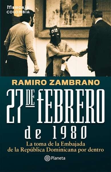 27 de febrero de 1980. La toma de la Embajada de la República Dominicana por dentro