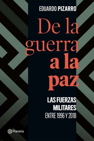 Libro: De la guerra a la paz | Autor: Eduardo Pizarro Leongómez | Isbn: 9789584275202