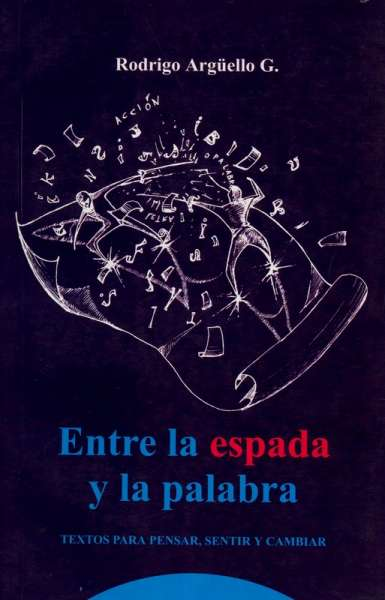 Libro: Entre la espada y la palabra | Autor: Rodrigo Argüello
