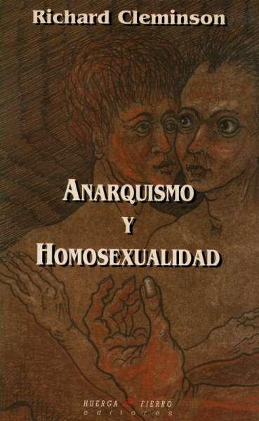 Libro: Anarquismo y homosexualidad | Autor: Richard Cleminson | Isbn: 8488564414