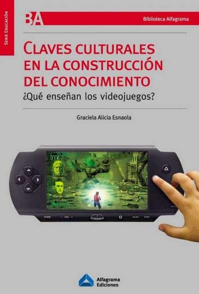 Libro: Claves culturales de la construcción del conocimiento | Autor: Graciela Alicia Esnaola | Isbn: 9871305125