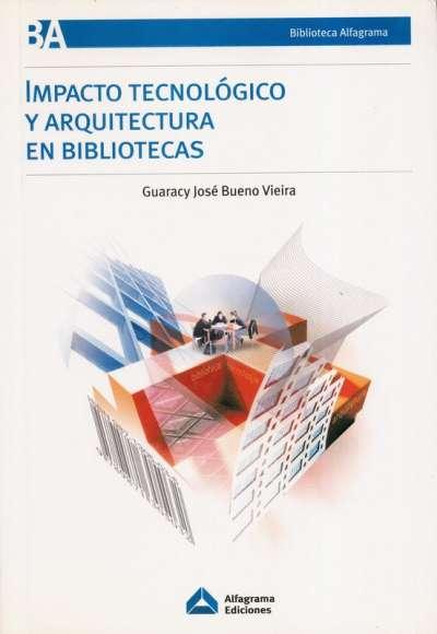 Impacto tecnológico y arquitecturas en bibliotecas