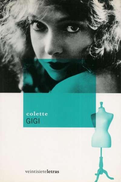 Libro: Gigi   Autor: Colette   Isbn: 9788493596996