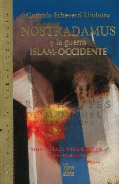 Nostradamus y la guerra Islam - Occidente