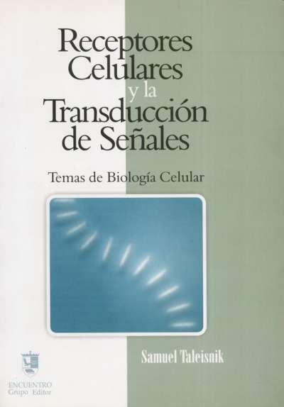 Receptores celulares y la transducción de las señales