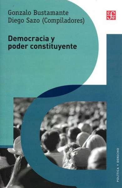 Libro: Democracia y poder constituyente | Autor: Gonzalo Bustamante | Isbn: 9789562891516
