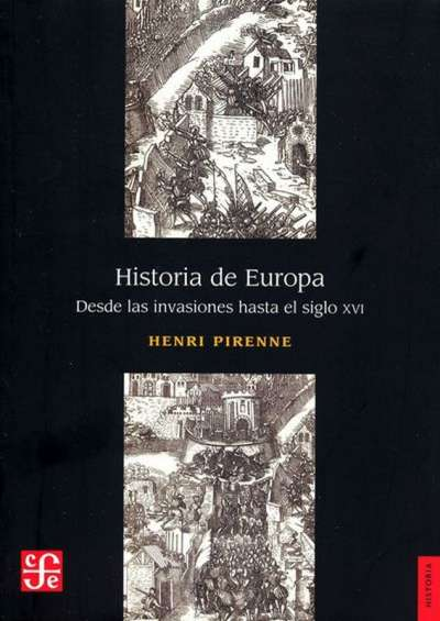 Historia de Europa. Desde las invasiones hasta el siglo xvi