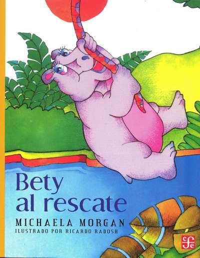 Libro: Bety al rescate | Autor: Michaela Morgan | Isbn: 9789681645694