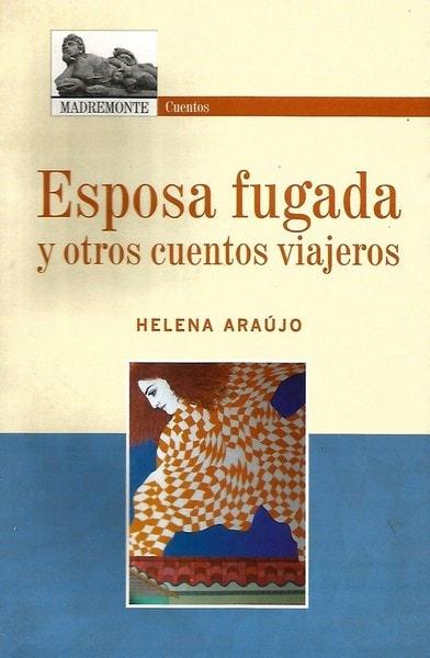 Esposa fugada y otros cuentos viajeros - Helena Araujo - 9789588245652