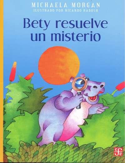 Libro: Bety resuelve un misterio | Autor: Michaela Morgan | Isbn: 9789681649944