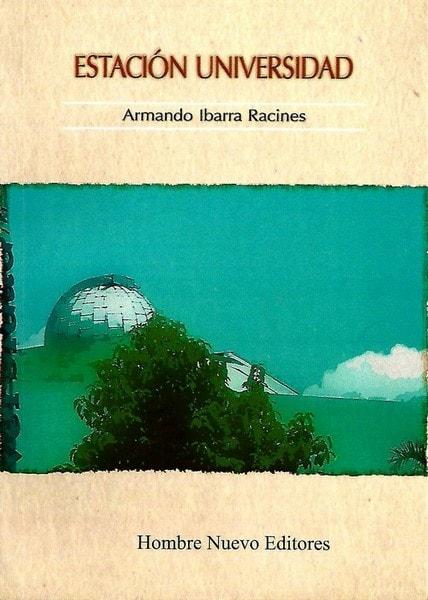 Estación universidad - Armando Ibarra Racines - 9789588245683