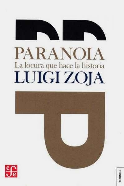 Paranoia. La locura que hace la historia