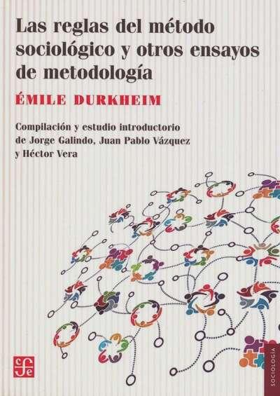 Las reglas del método sociológico y otros ensayos de metodología