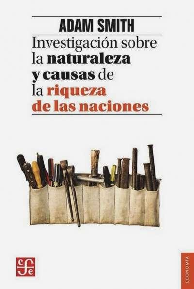 Investigación sobre la naturaleza y causas de la riqueza de las naciones