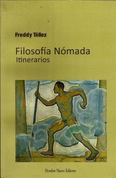 Filosofía nómada - itinerarios - Freddy Tellez - 9789588245546