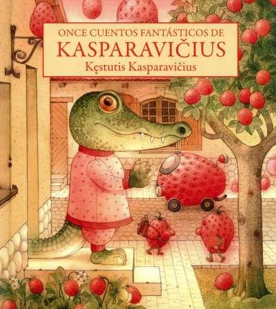 Libro: Once cuentos fantásticos de Kasparavicius   Autor: Kestutis Kasparavicius   Isbn: 9786071664310