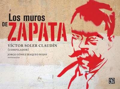 Libro: Los muros de Zapata | Autor: Víctor Soler Claudín | Isbn: 9786071663900