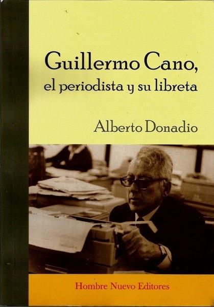 Guillermo cano, el periodista y su libreta - Alberto Donadio - 9789588245928
