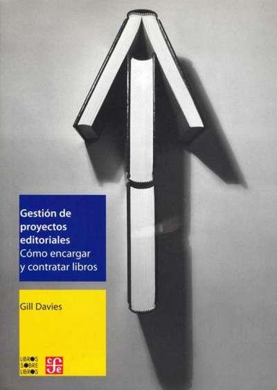 Libro: Gestión de proyectos editoriales | Autor: Gill Daves | Isbn: 9789681677633