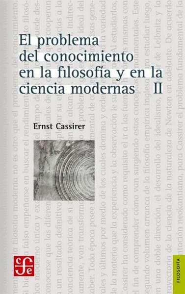 El problema del conocimiento en la filosofía y en la ciencia modernas Tomo II