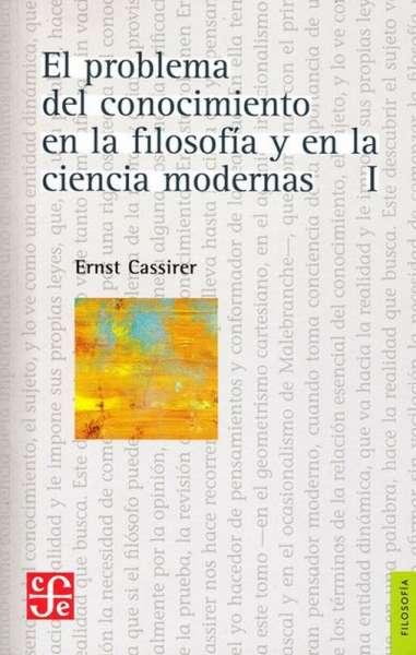 El problema del conocimiento en la filosofía y en la ciencia modernas Tomo I