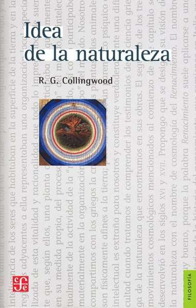 Libro: Idea de la naturaleza | Autor: Robin George Collingwood | Isbn: 9786071662118