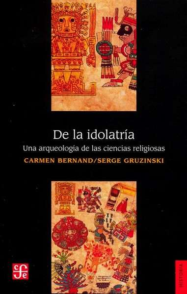 De la idolatría. Una arqueología de las ciencias religiosas