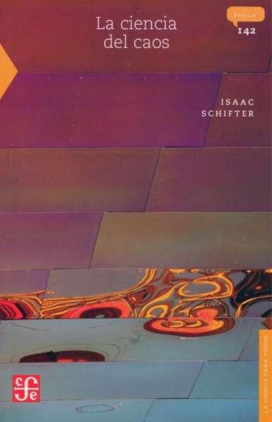 Libro: La ciencia del caos | Autor: Isaac Schifter | Isbn: 9789681668631