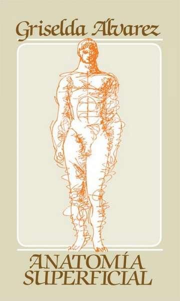 Libro: Anatomía superficial | Autor: Griselda Álvarez | Isbn: 9681612647