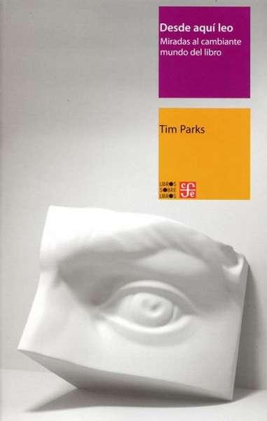 Libro: Desde aquí leo | Autor: Tim Parks | Isbn: 9789071650375