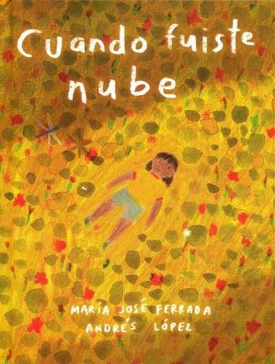 Libro: Cuando fuiste nube | Autor: María José Ferrada | Isbn: 9786071663399