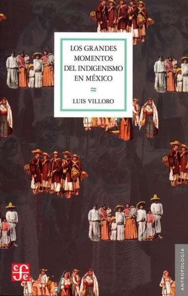 Los grandes momentos de indigenismo en México