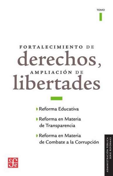 Fortalecimiento de derechos. Ampliación de libertades Tomo I