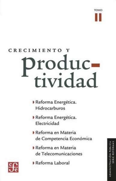 Libro: Crecimiento y productividad Tomo II | Autor: Aldo Flores Quiroga | Isbn: 9786071658852