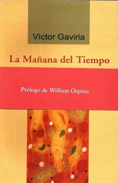 La mañana del tiempo - Victor Gaviria - 958972616X