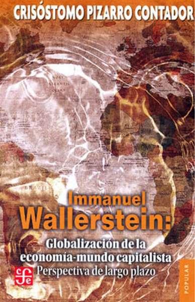 Immanuel Wallerstein: Globalización de la economía-mundo capitalista
