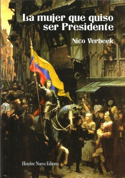 La mujer que quiso ser presidente - Nico Verbeek - 9789588245973