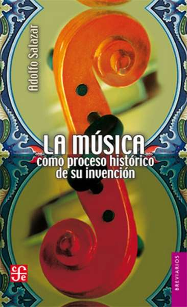 La música como proceso histórico de su invención