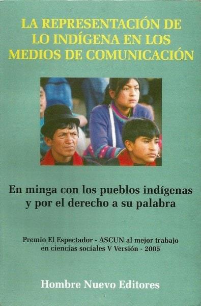 La representación de lo indígena en los medios de comunicación - Ascun - 9588245095