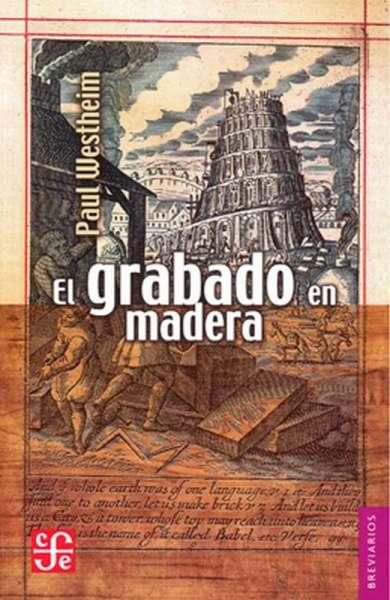 Libro: El grabado en madera | Autor: Paul Westheim | Isbn: 9789681610173