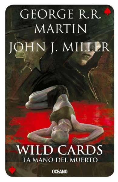Libro: Wild Cards. La mano del muerto | Autor: George R. R. Martin | Isbn: 9786077356691