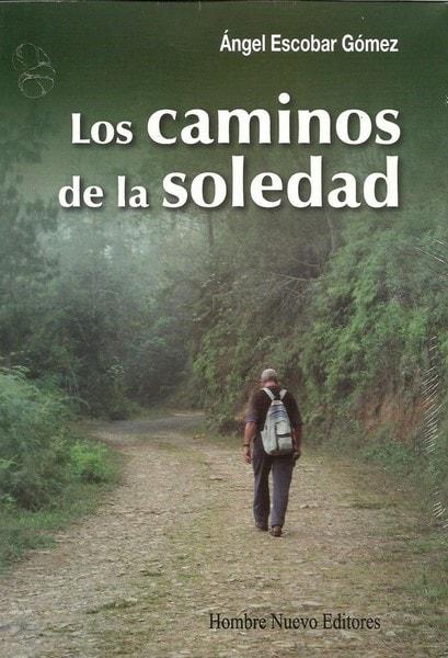 Los caminos de la soledad - ángel Escobar Gómez - 9789588783208
