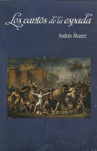 Los cantos de la espada  - Andrés álvarez - 9789588783093