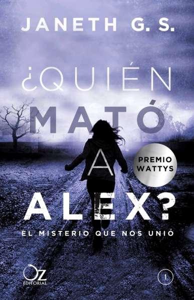 Libro: ¿Quién mató a Alex? I   Autor: Janeth G. S.   Isbn: 9788416224548