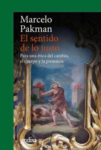 Libro: El sentido de lo justo | Autor: Marcelo Packman | Isbn: 9788497847582