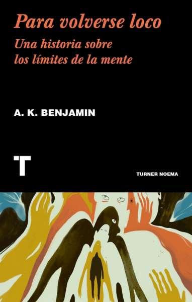 Libro: Para volverse loco   Autor: A. K. Benjamin   Isbn: 9788417141707