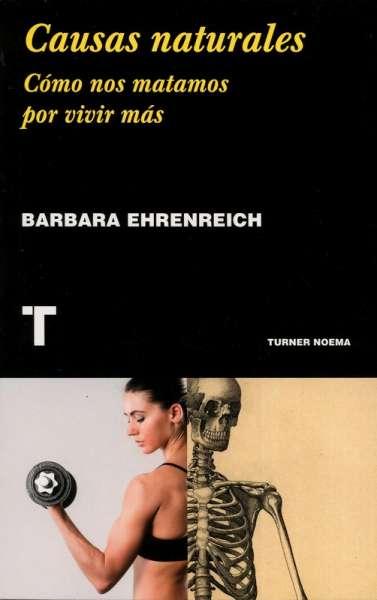 Libro: Causas naturales   Autor: Barbara Ehrenreich   Isbn: 9788417141677