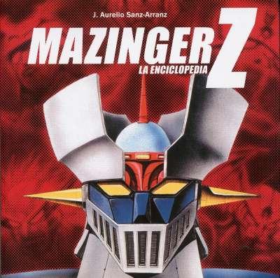 Mazinger Z. La enciclopedia Vol. 1