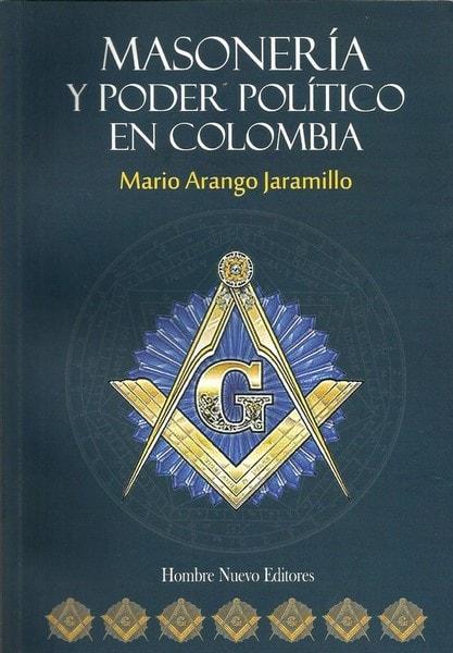 Masonería y poder político en colombia - Mario Arango Jaramillo - 9789588245836